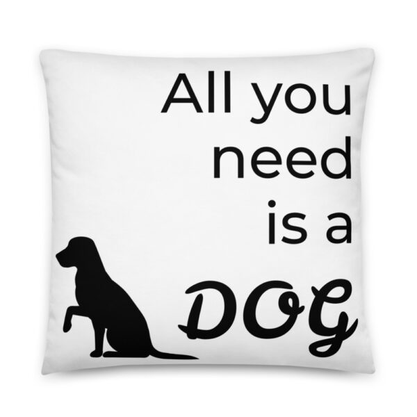 """Kissen """"All you need is a dog"""""""
