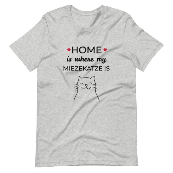 "Unisex-T-Shirt ""Home ist where my Mietzekatze is"""