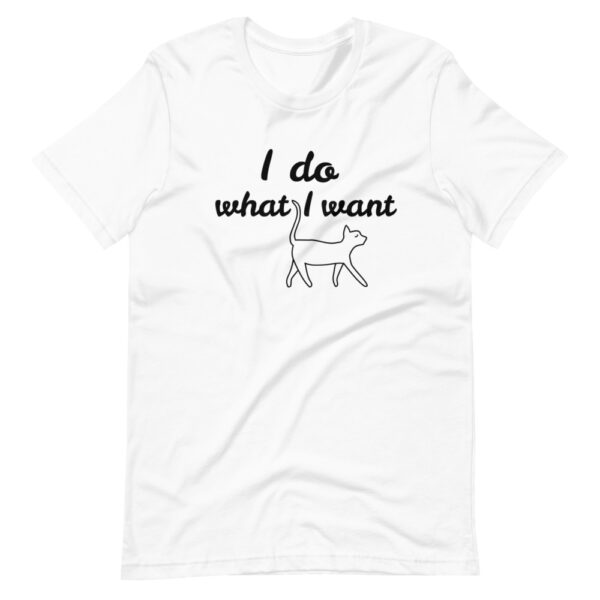 "Unisex-T-Shirt ""I do what I want"""